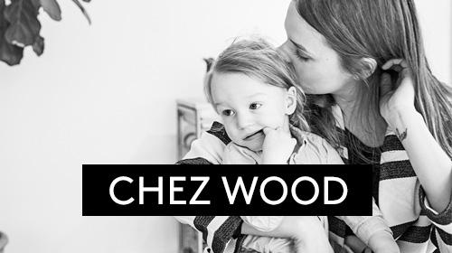 Chez Wood